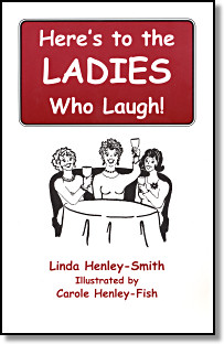 Here's to the Ladies Who Laugh!